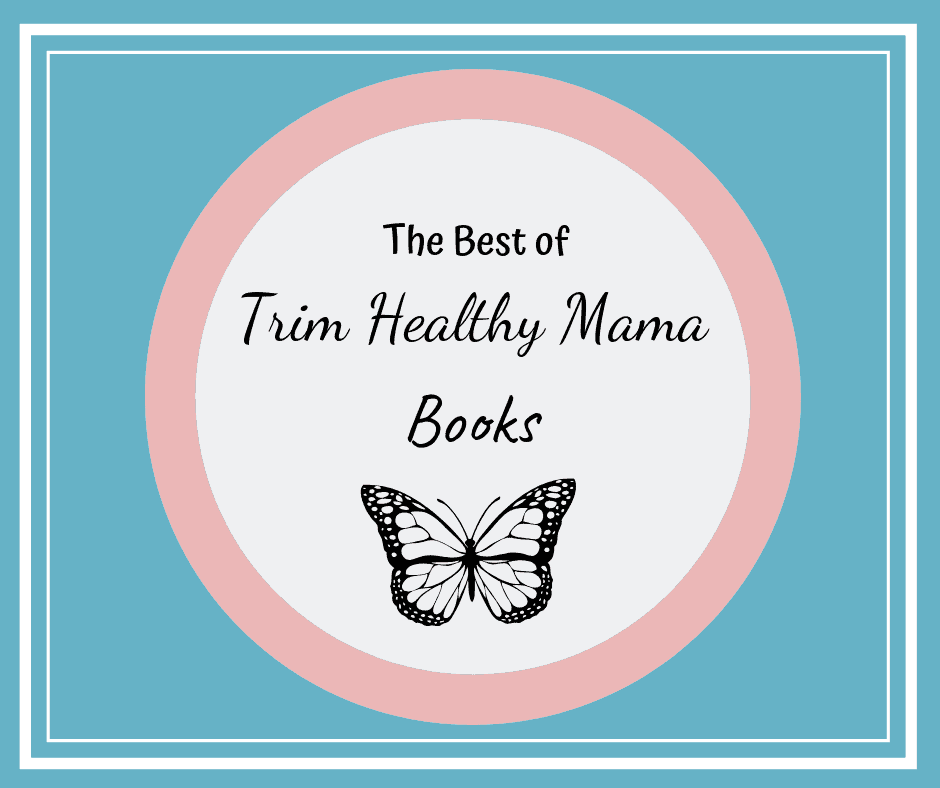 The Best Trim healthy Mama books graphic
