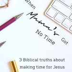 making time for Jesus