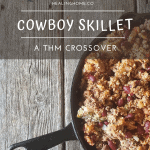cowboy skillet a THM crossover in a skillet on a table