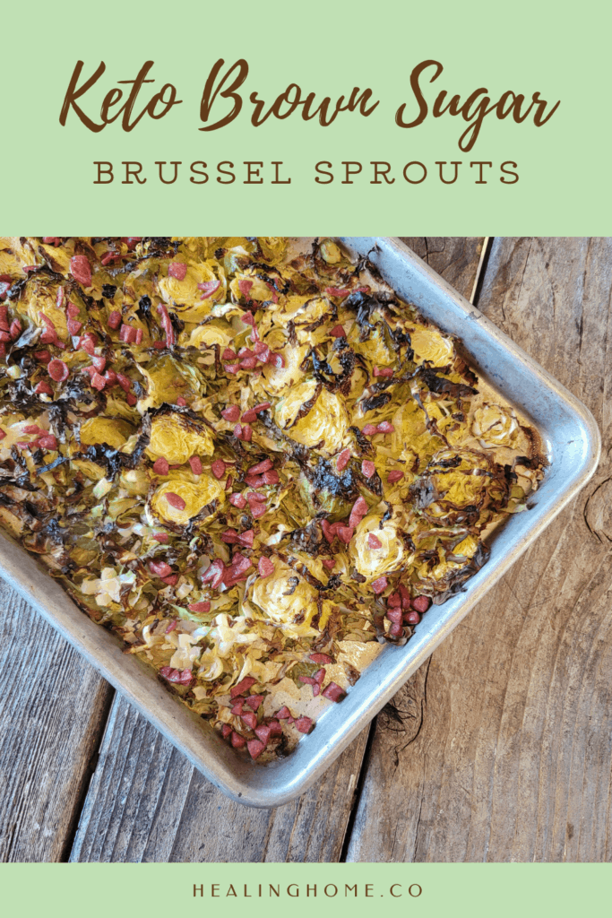 keto Brussel sprouts with brown sugar