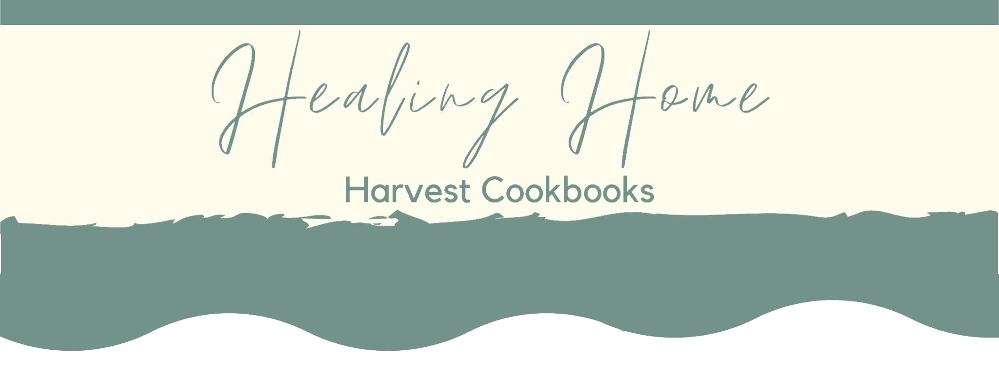 Healing Home Harvest Cookbooks
