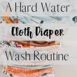 diapers stacked up - hard water wash routine