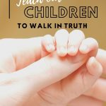 walk in truth with holding a child's hand