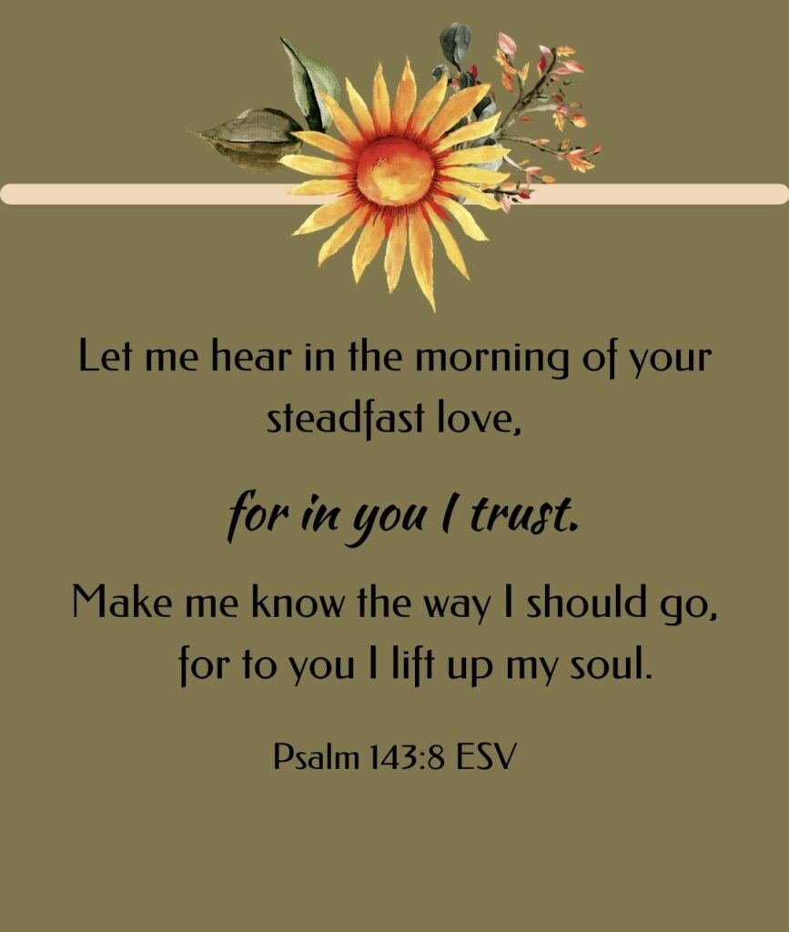 Inspirational morning bible verses from Psalm 143:8